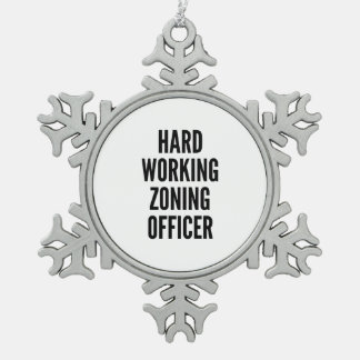 Hard Working Zoning Officer Snowflake Pewter Christmas Ornament
