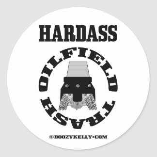 Hardass Oil Field Trash,Oil Field Sticker,Oil Classic Round Sticker
