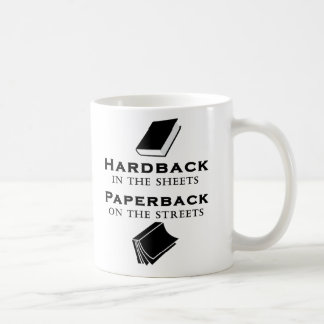 Hardback in the Sheets, Paperback on the Streets Coffee Mug