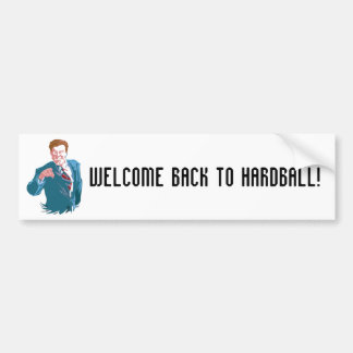Hardball, Welcome Back To Hardball! Car Bumper Sticker