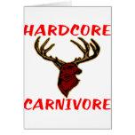 Hardcore Carnivore Deer Hunter Greeting Card