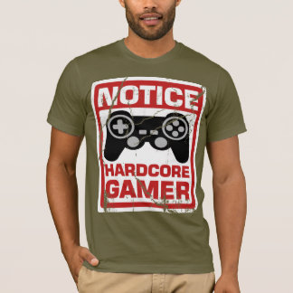 Hardcore Gamer Notice Signboard T-Shirt