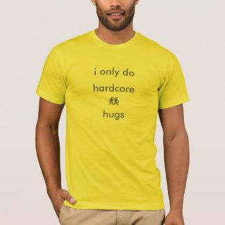 hardcore hugs T-Shirt