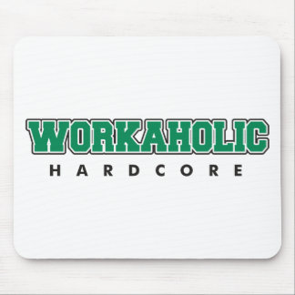 Hardcore Workaholic Mouse Pad