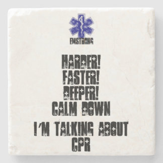 Harder! Faster! Deeper!Calm Down Talking About CPR Stone Coaster