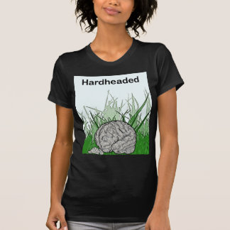 Hardheaded: Stubborn as a rock! T-Shirt
