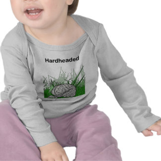 Hardheaded: Stubborn as a rock! Tee Shirts
