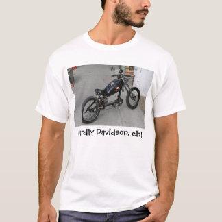 Hardly Davidson, eh! T-Shirt