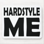 hardstyle me mouse pad