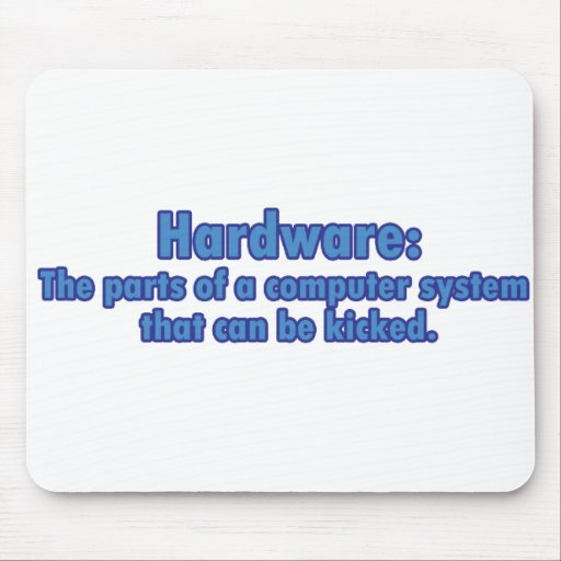 Hardware Can Be Kicked Mouse Pad