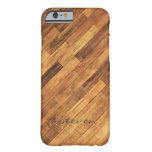 Hardwood Wood Grain Floor - Personalized Name Barely There iPhone 6 Case
