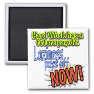 Hardwork tiene una rentabilidad futura… imán de frigorífico