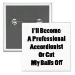 Haré acordeonista profesional o cortaré mi pin