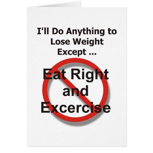 Haré cualquier cosa perder el peso excepto… tarjeta de felicitación