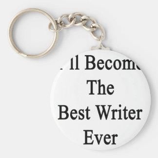 Haré el mejor escritor nunca llaveros