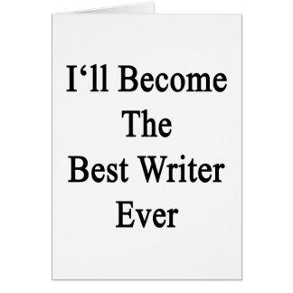 Haré el mejor escritor nunca tarjeta