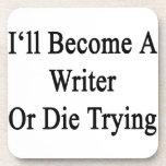 Haré escritor o moriré el intentar posavasos de bebida