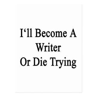 Haré escritor o moriré el intentar tarjetas postales