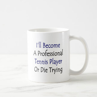 Haré jugador de tenis profesional o moriré Tr Taza