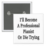 Haré pianista profesional o moriré el intentar pin