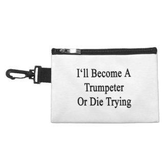 Haré un trompetista o moriré el intentar