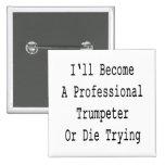Haré un trompetista profesional o moriré el intent pins
