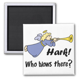 Hark Who Blows There Funny Angel Fridge Magnets