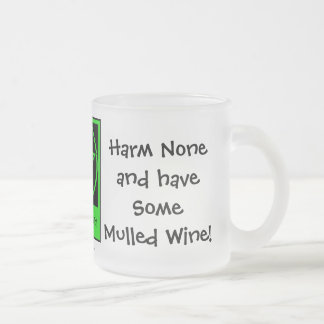 Harm None & have some Mulled Wine by Cheeky Witch! Frosted Glass Coffee Mug