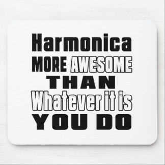 Harmonica more awesome whatever you do mouse pad