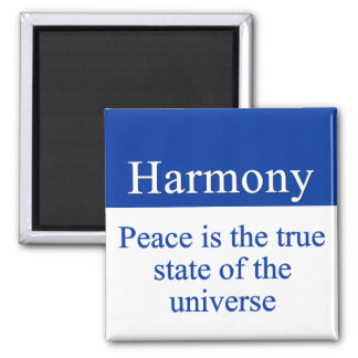Harmony & peace fill the universe 2 inch square magnet