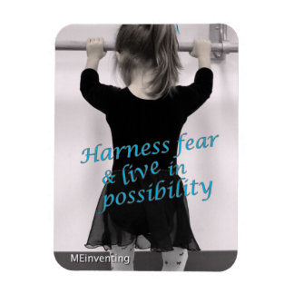 Harness fear & live in possibility (Dancer) Magnet