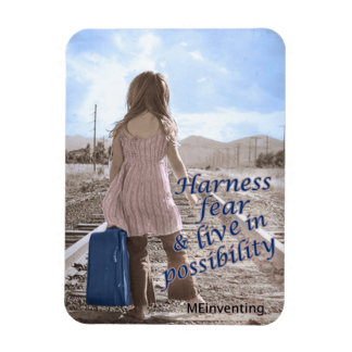 Harness fear & live in possibility magnet