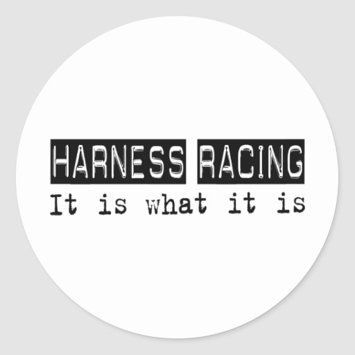 Harness Racing It Is Round Stickers