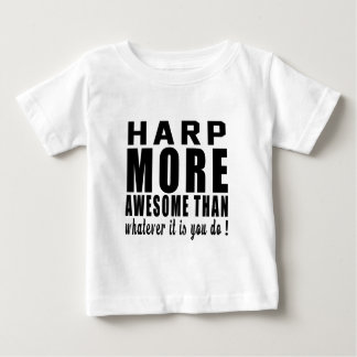 Harp more awesome than whatever it is you do ! t-shirt