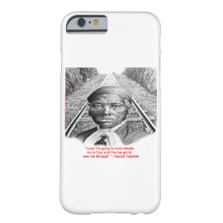 """Harriet Tubman & """"Hold Stead, Lord"""" iPhone 6 Case"""