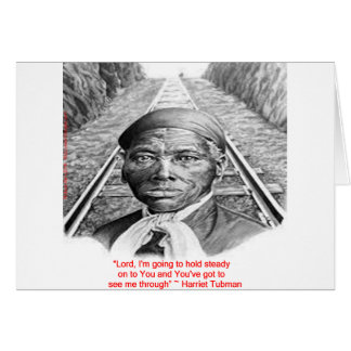 """Harriet Tubman & """"Hold Steady Lord"""" Quote Card"""