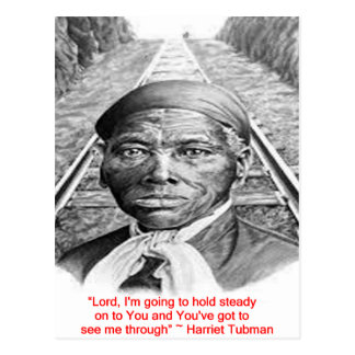 """Harriet Tubman & """"Hold Steady Lord"""" Quote Postcard"""