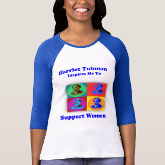 Harriet Tubman Inspires me to Support Women T-Shirt
