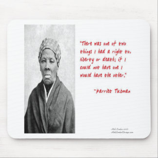 "Harriet Tubman ""Liberty Or Death"" Quote Gifts Mouse Pad"