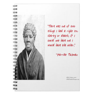 """Harriet Tubman """"Liberty Or Death"""" Quote Gifts Notebook"""