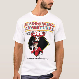 Harrowing Adventures on Planet X! T-Shirt