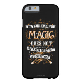Harry Potter Spell   Just Because You're Allowed T Barely There iPhone 6 Case