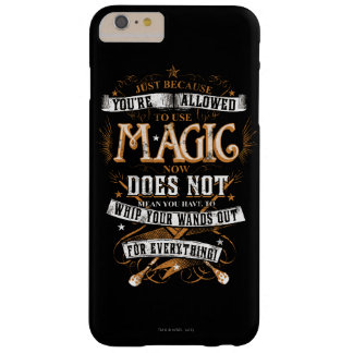 Harry Potter Spell   Just Because You're Allowed T Barely There iPhone 6 Plus Case