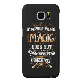 Harry Potter Spell | Just Because You're Allowed T Samsung Galaxy S6 Case