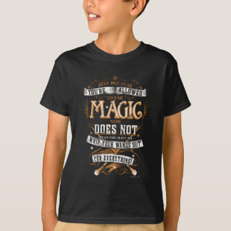 Harry Potter Spell | Just Because You're Allowed T T-Shirt