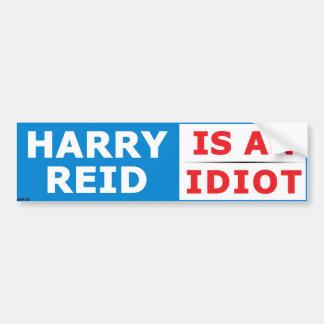 Harry Reid Is An Idiot Bumper Sticker