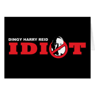 Harry Reid is an Idiot Card