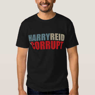 Harry Reid is Corrupt Tee Shirt