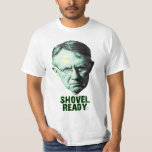 Harry Reid Is Shovel Ready Tshirt