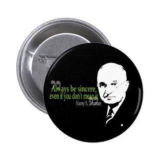 harry s truman always be sincere 2 inch round button